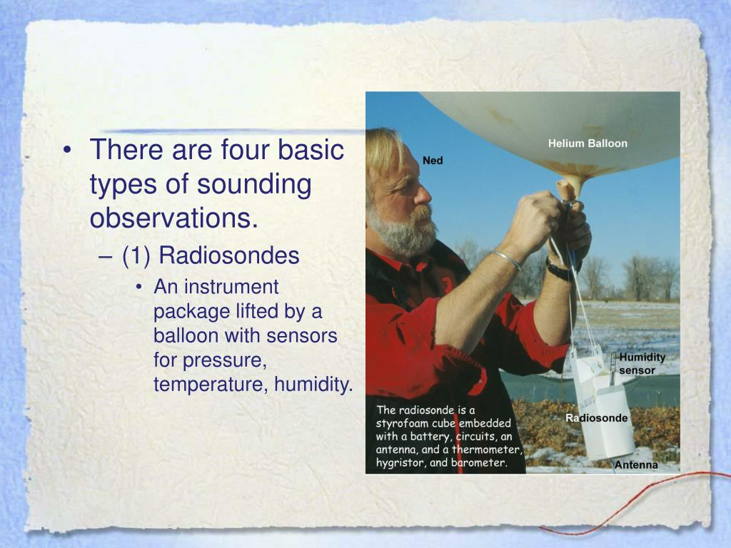 There are four basic types of sounding observations.