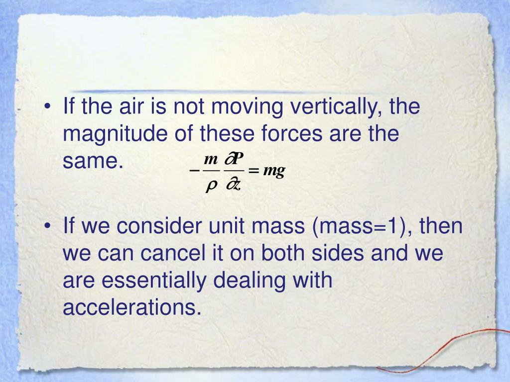 If the air is not moving vertically, the magnitude of these forces are the same.