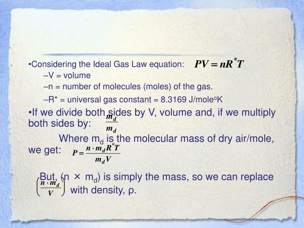 Considering the Ideal Gas Law equation: