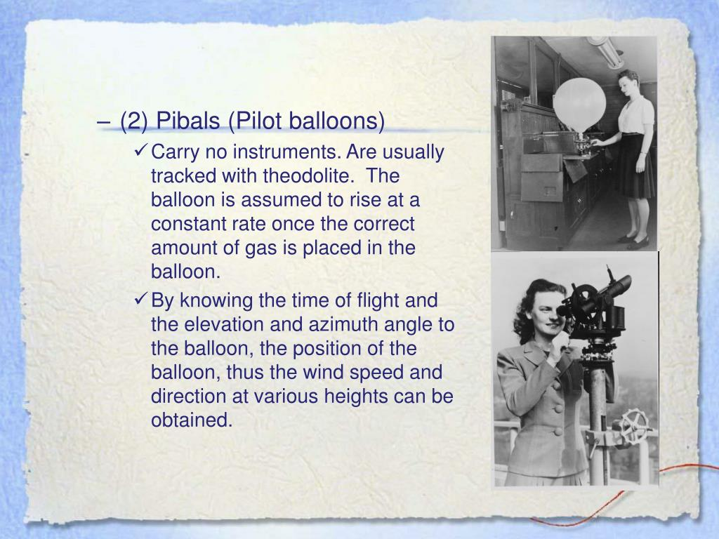 (2) Pibals (Pilot balloons)
