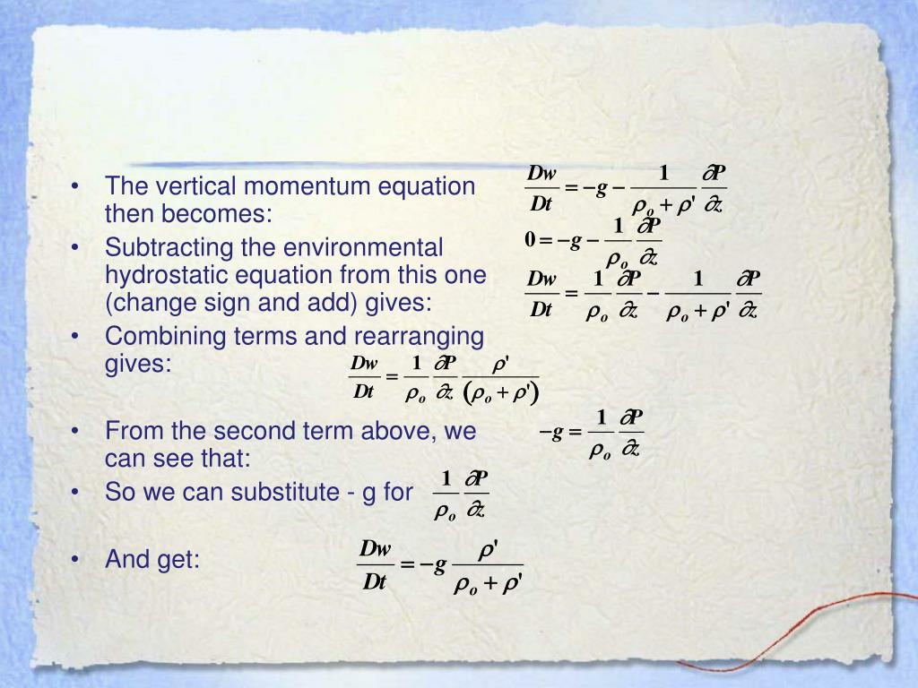 The vertical momentum equation then becomes: