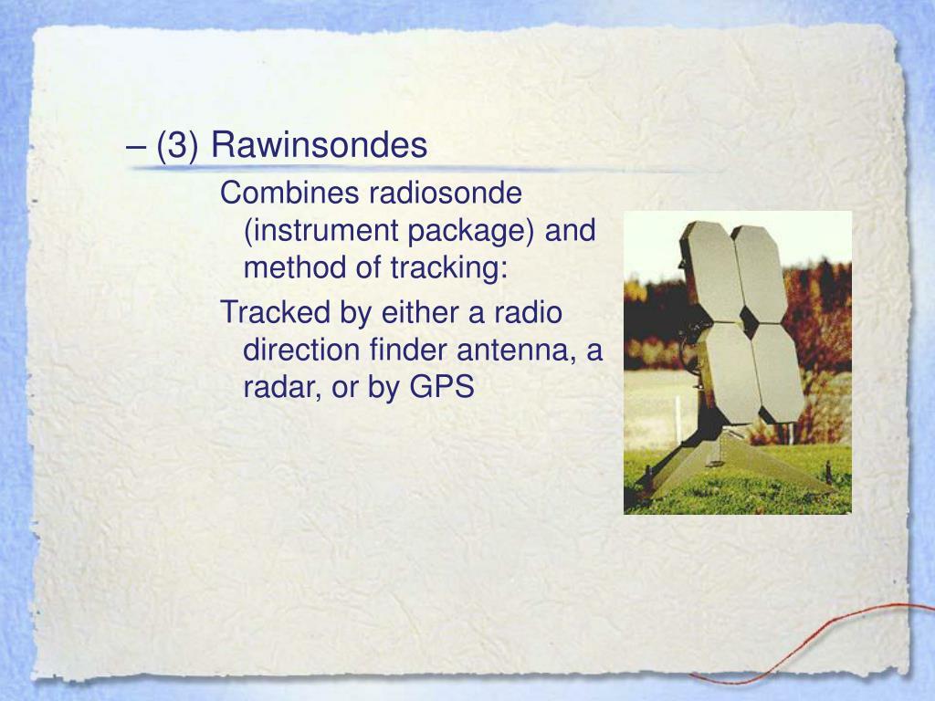 (3) Rawinsondes