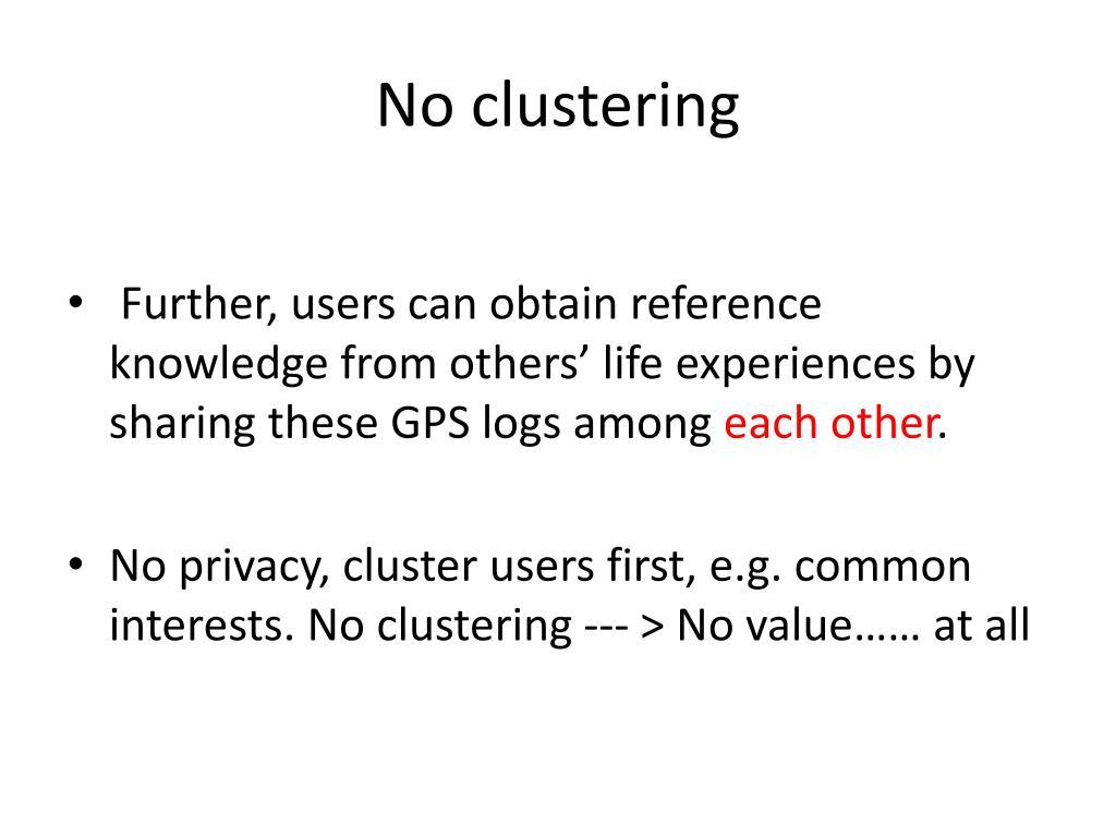 No clustering