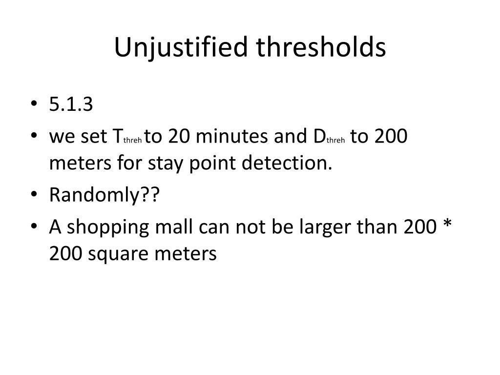 Unjustified thresholds