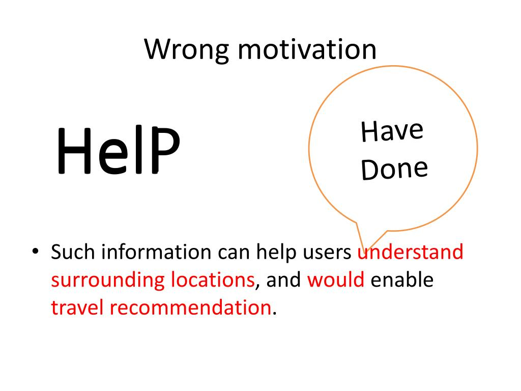 Wrong motivation