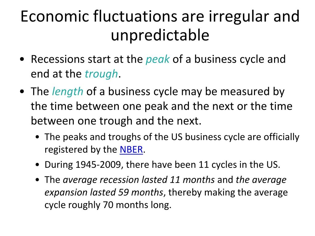 Economic fluctuations are irregular and unpredictable