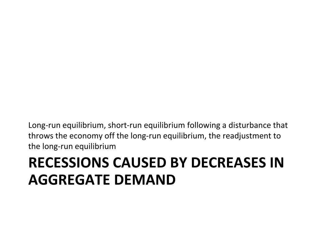 Long-run equilibrium, short-run equilibrium following a disturbance that throws the economy off the long-run equilibrium, the readjustment to the long-run equilibrium