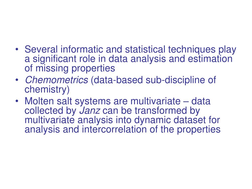 Several informatic and statistical techniques play a significant role in data analysis and estimation of missing properties