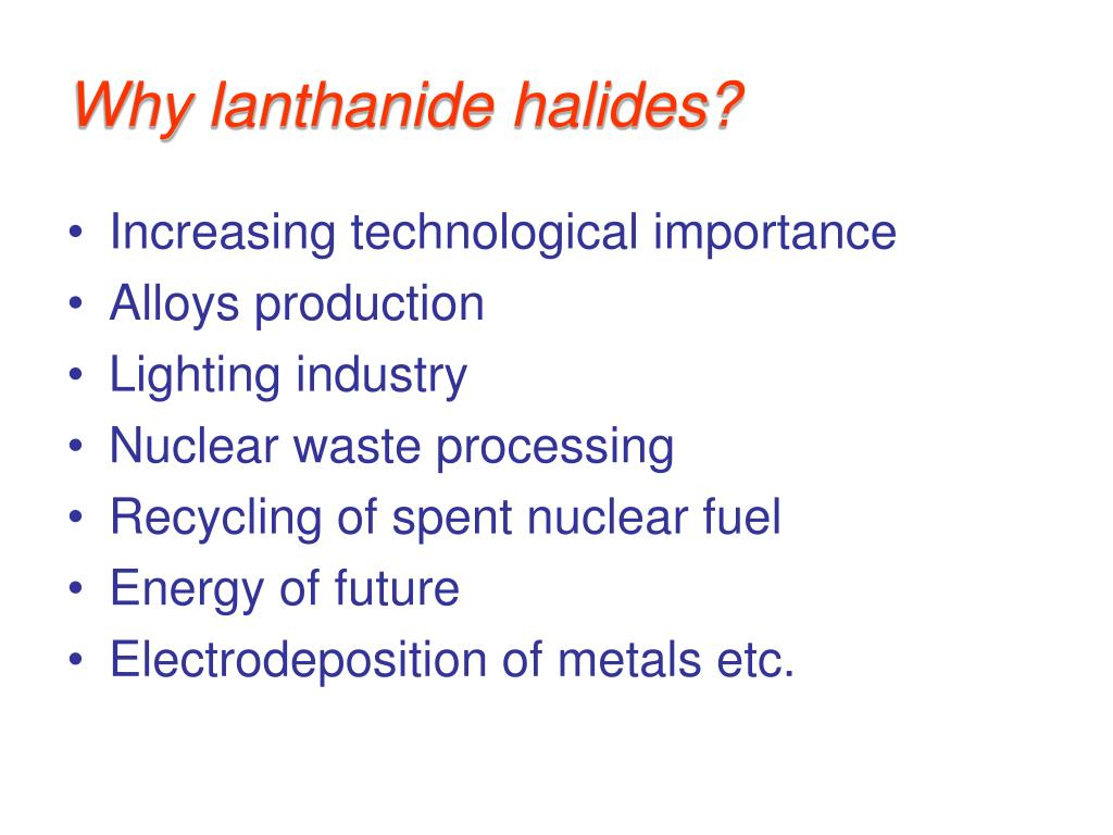 Why lanthanide halides?