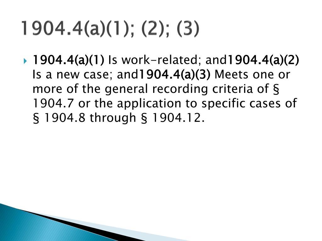 1904.4(a)(1); (2); (3)