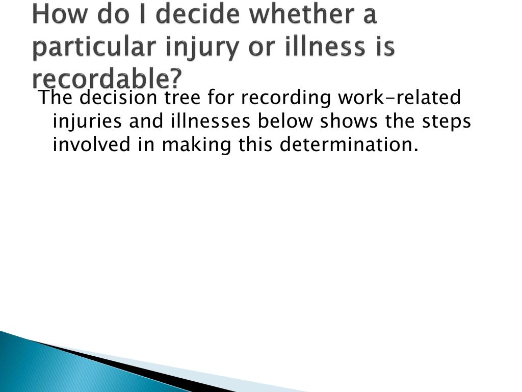 How do I decide whether a particular injury or illness is recordable?