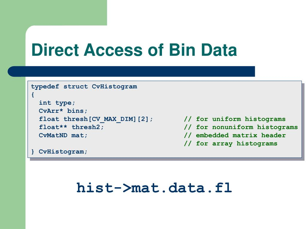 Direct Access of Bin Data