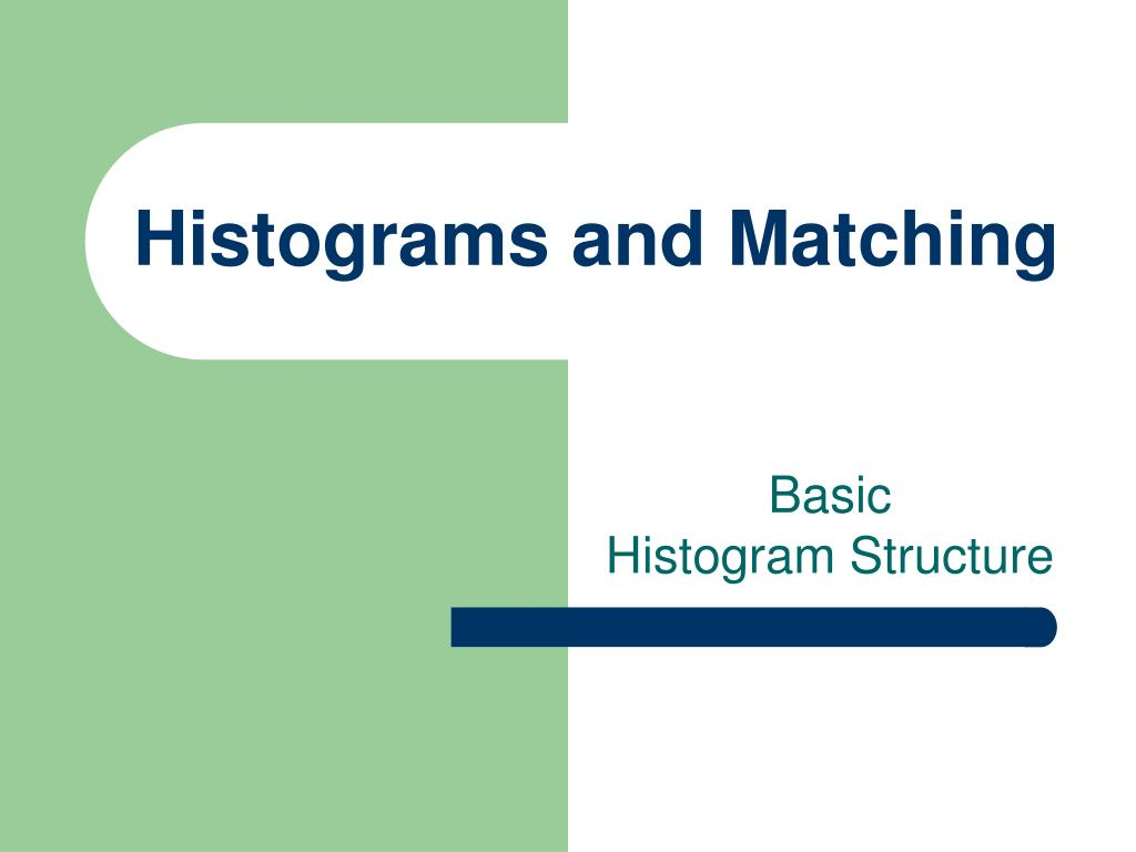 Histograms and Matching