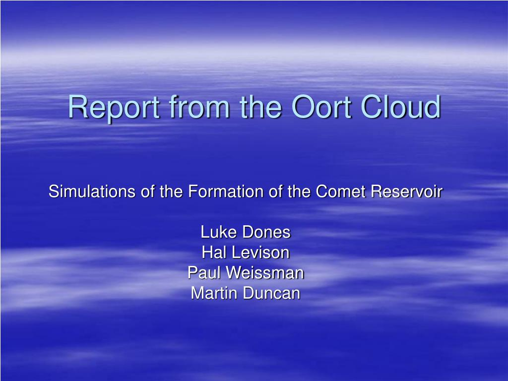 report from the oort cloud l.
