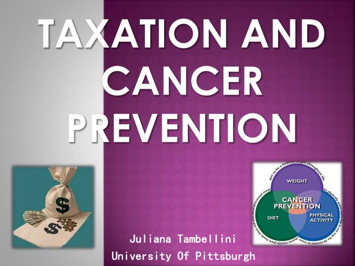taxation and cancer prevention n.