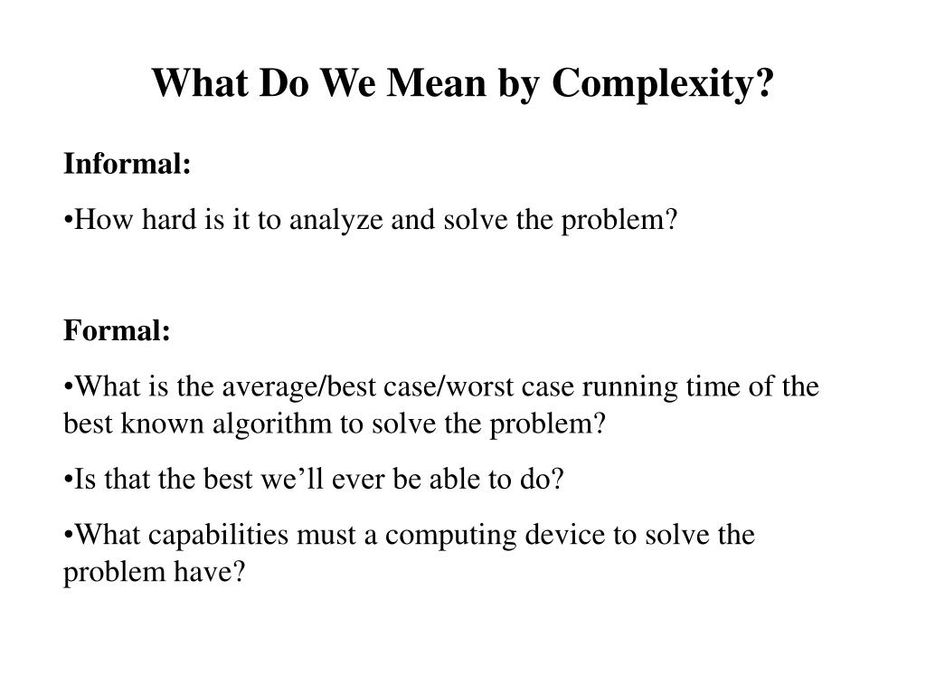 What Do We Mean by Complexity?