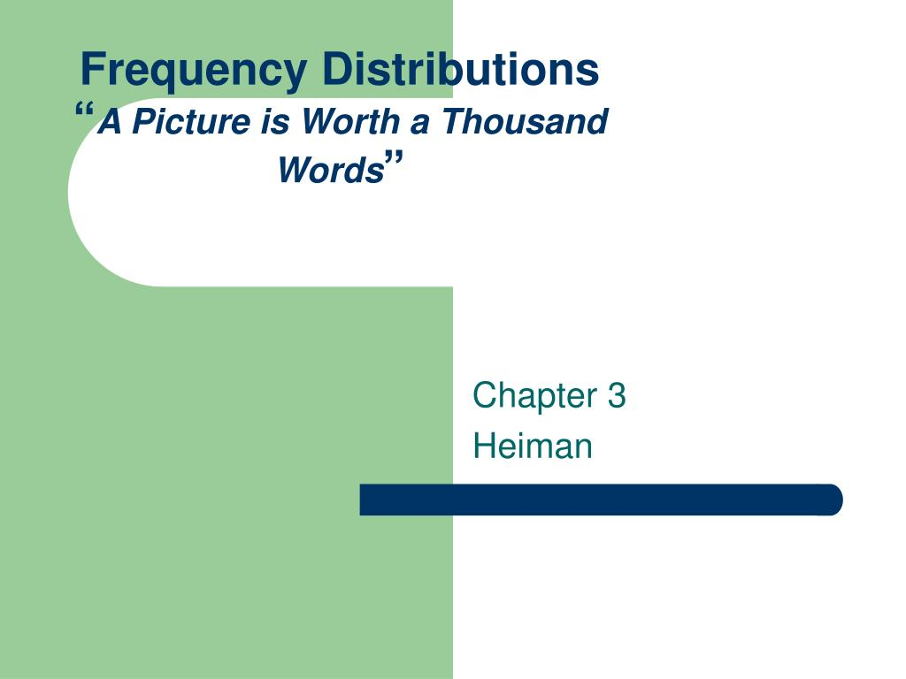 frequency distributions a picture is worth a thousand words l.