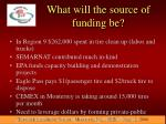 what will the source of funding be