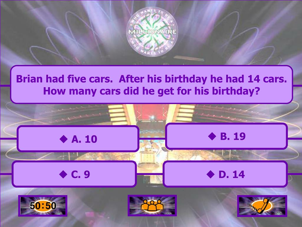 Brian had five cars.  After his birthday he had 14 cars.  How many cars did he get for his birthday?