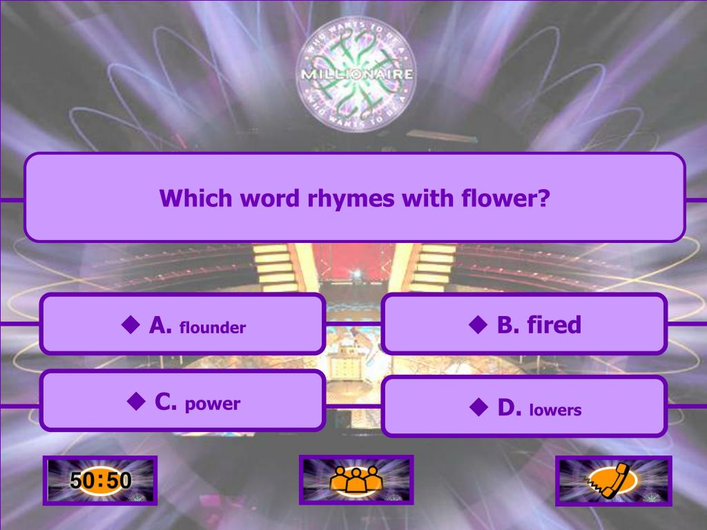 Which word rhymes with flower?