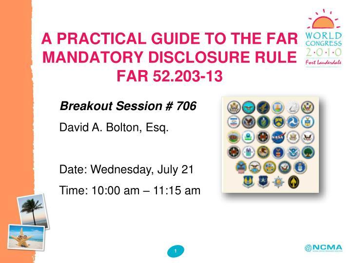 A practical guide to the far mandatory disclosure rule far 52 203 13
