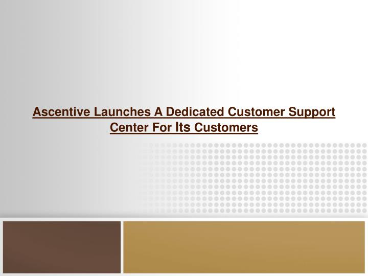 Ascentive Launches A Dedicated Customer Support Center For
