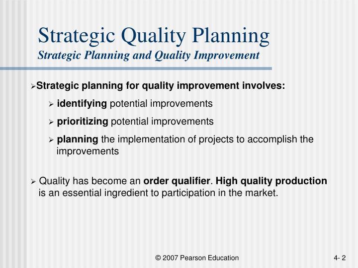 Strategic quality planning strategic planning and quality improvement