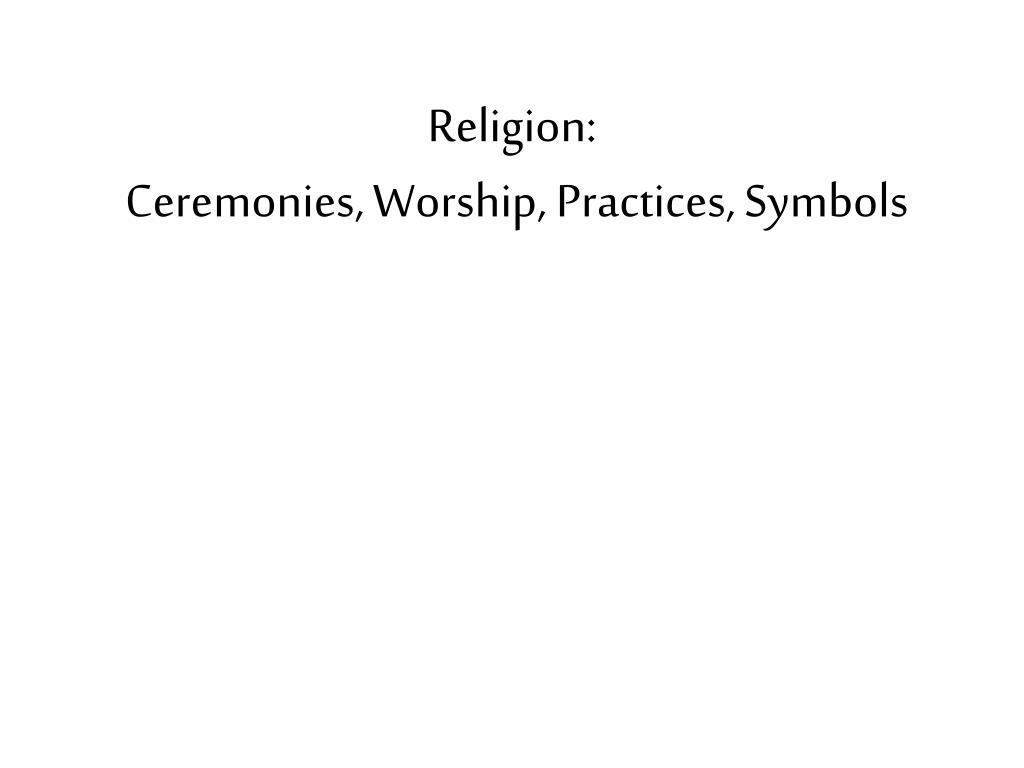 religion ceremonies worship practices symbols l.
