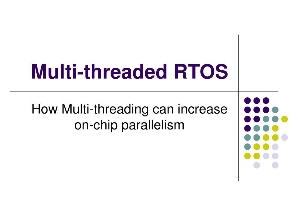 multi threaded rtos