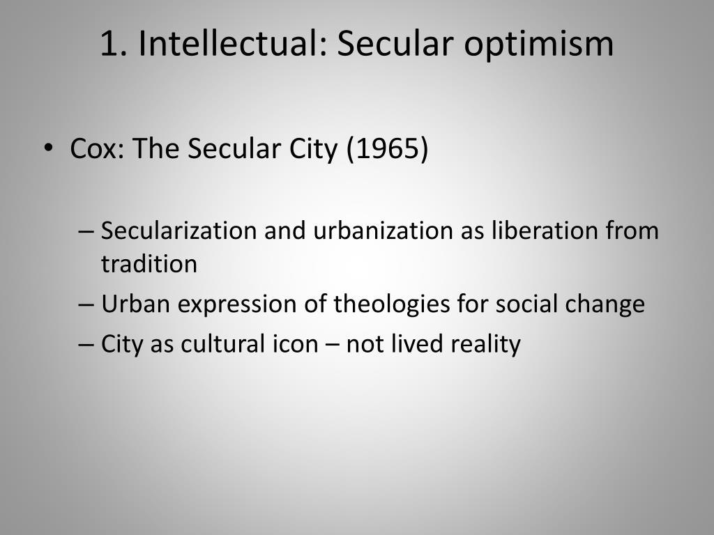 1. Intellectual: Secular optimism