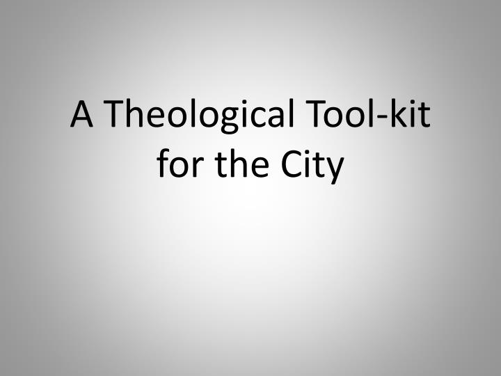 A theological tool kit for the city