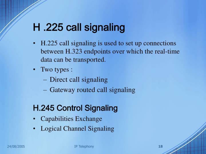 H .225 call signaling
