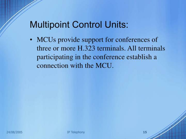Multipoint Control Units: