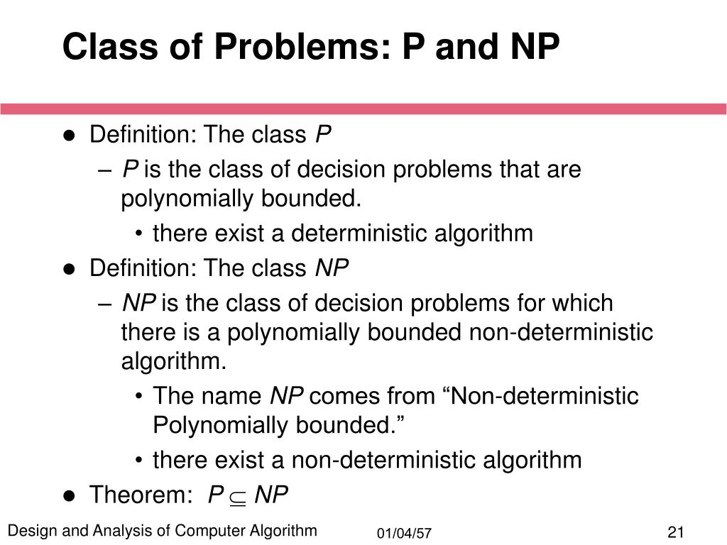 Class of Problems: P and NP
