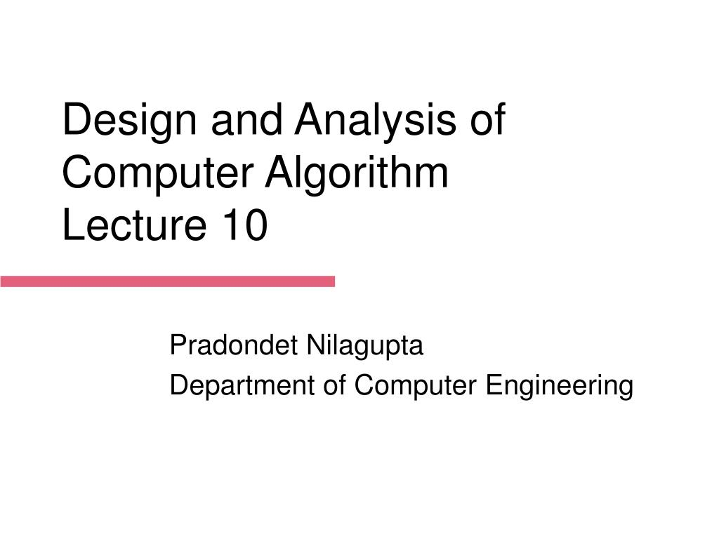 Design and Analysis of Computer Algorithm