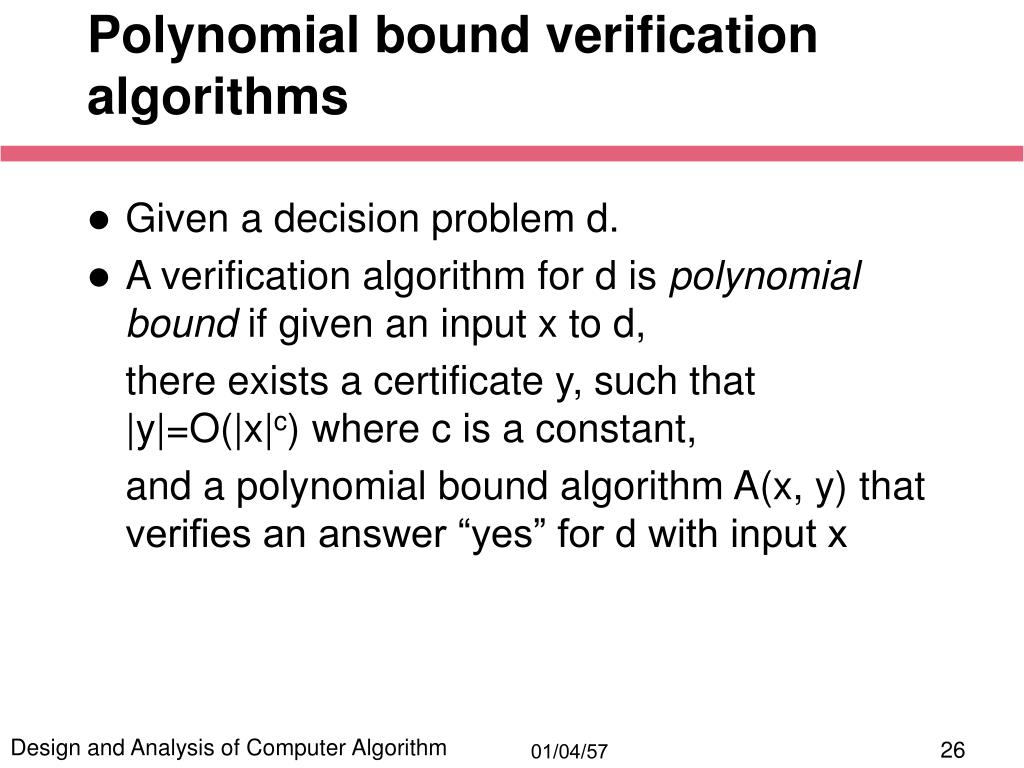 Polynomial bound verification algorithms