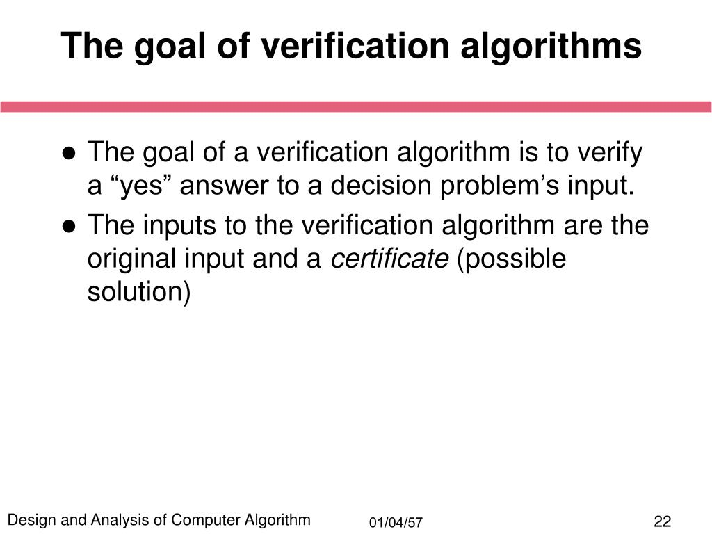 The goal of verification algorithms