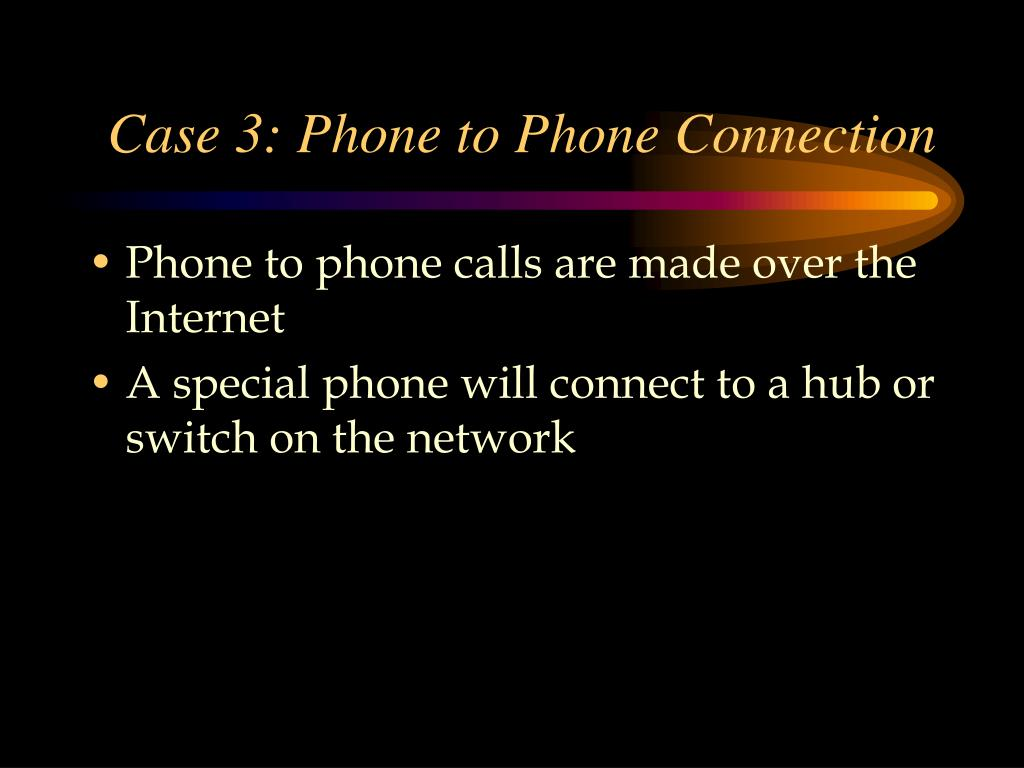 Case 3: Phone to Phone Connection