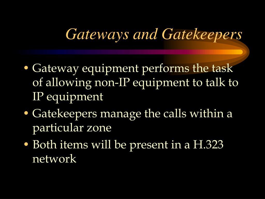 Gateways and Gatekeepers