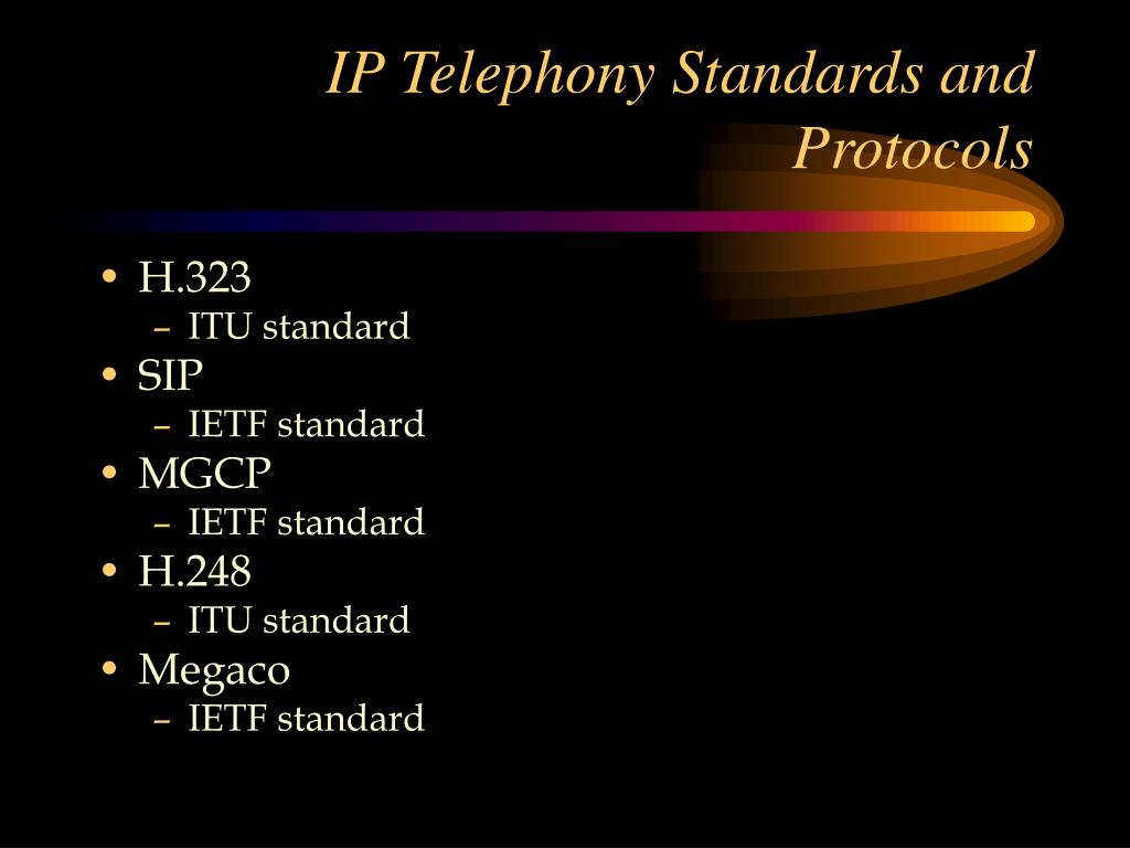 IP Telephony Standards and Protocols