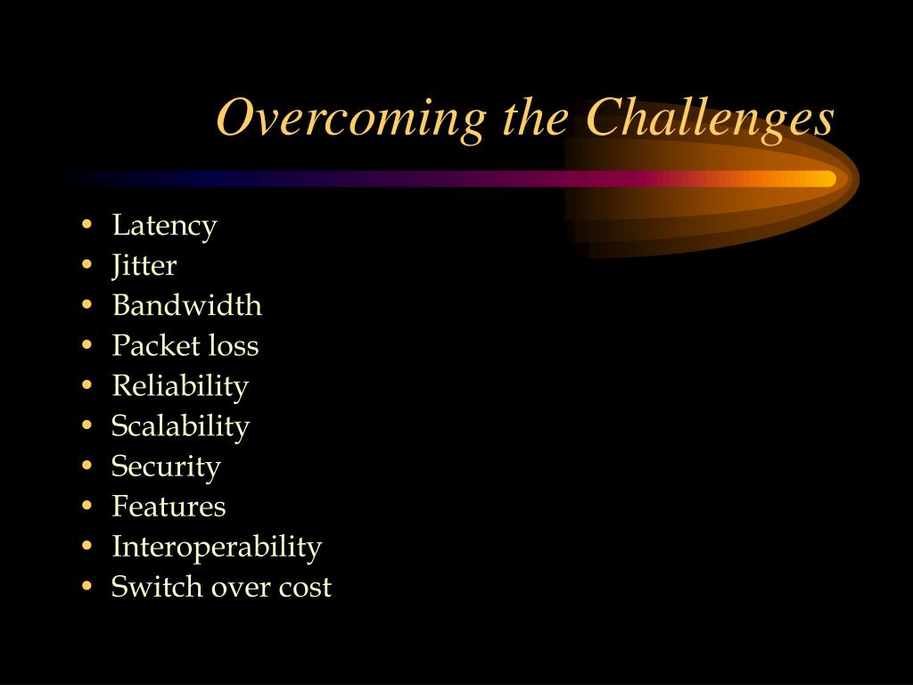 Overcoming the Challenges