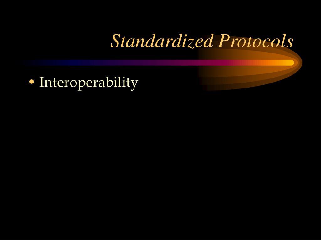 Standardized Protocols
