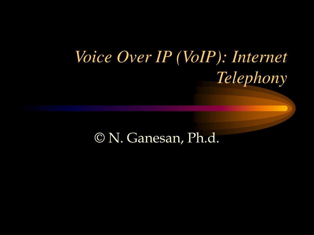 Voice Over IP (VoIP): Internet Telephony