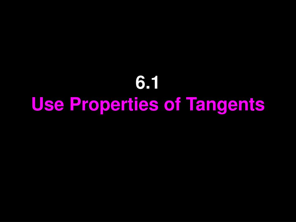 6 1 use properties of tangents l.