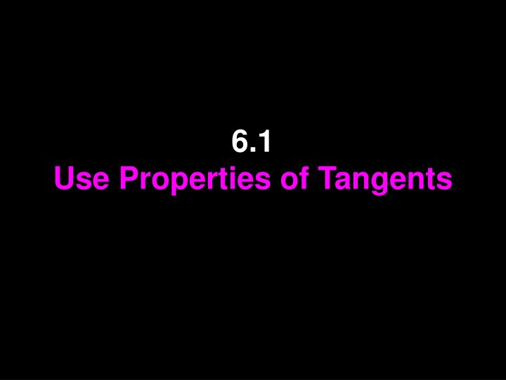 6 1 use properties of tangents