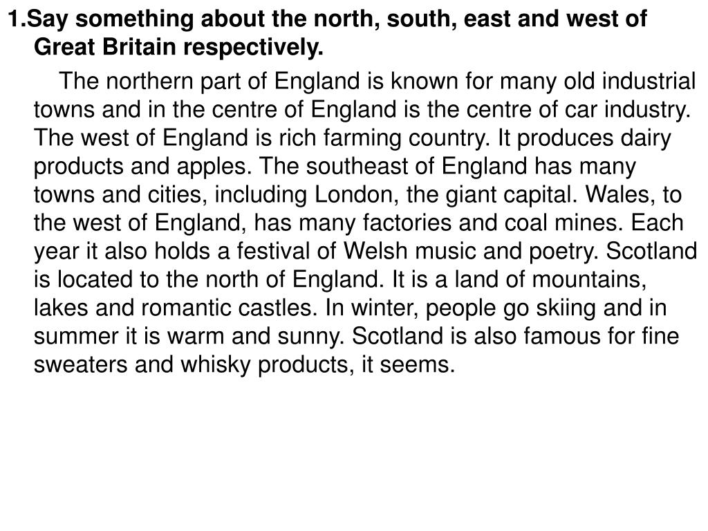 1.Say something about the north, south, east and west of Great Britain respectively.