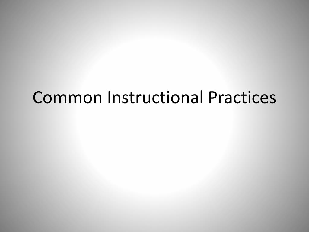Common Instructional Practices
