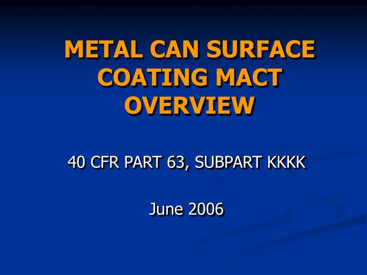 Metal can surface coating mact overview