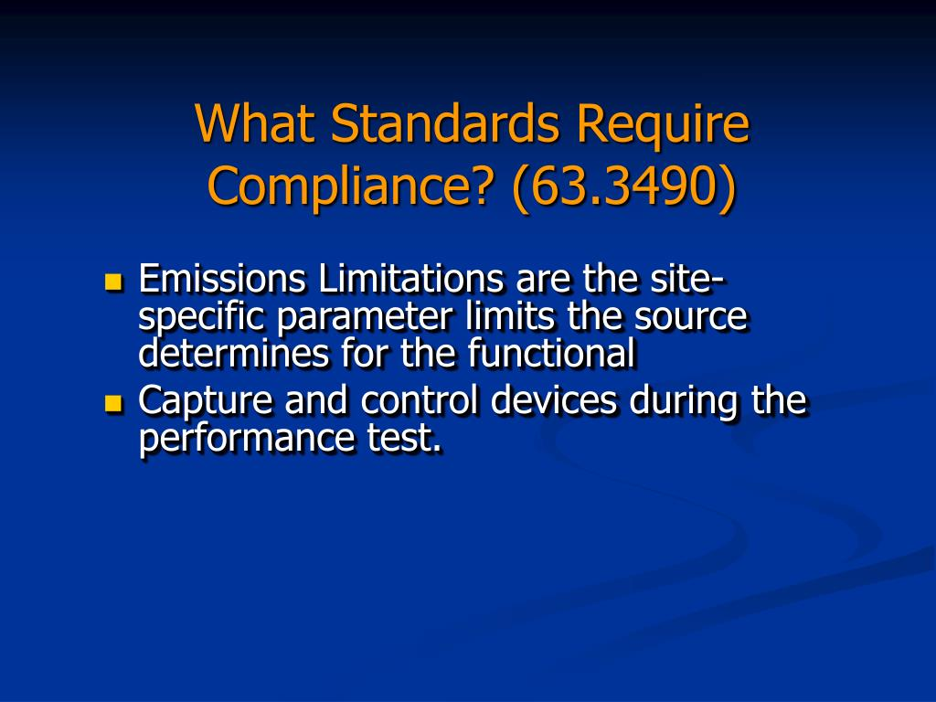 What Standards Require Compliance? (63.3490)