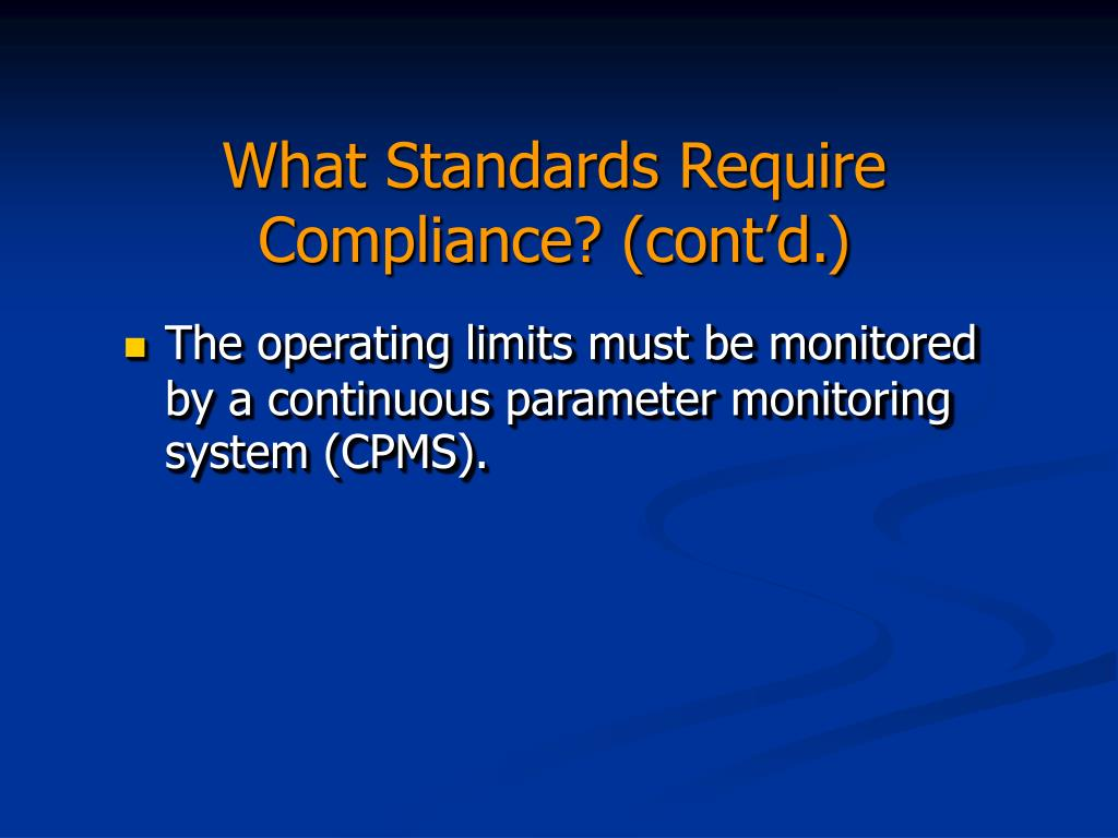 What Standards Require Compliance? (cont'd.)